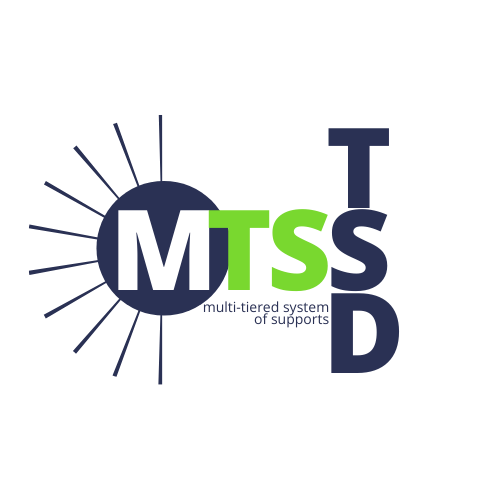 Logo that says MTSS and TSD: Multi-Tiered System of Supports