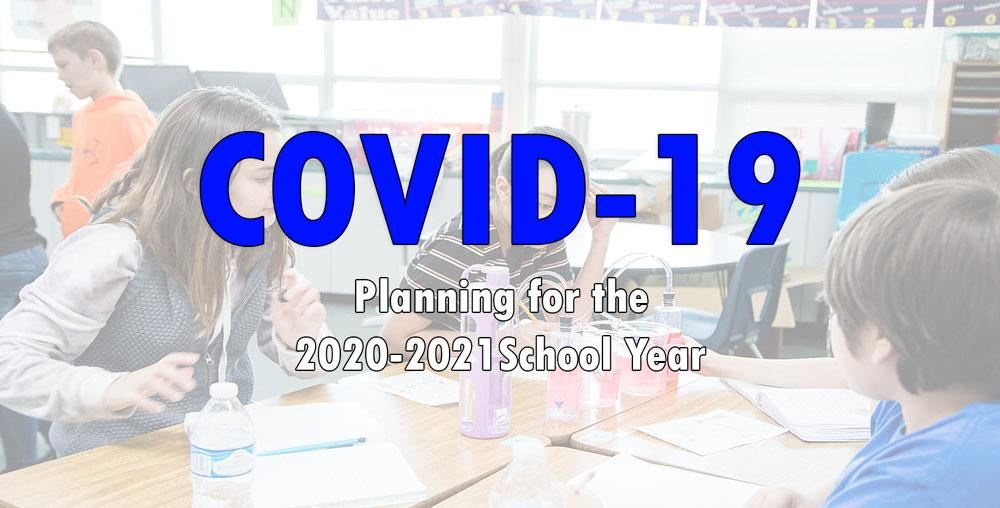 Planning for the 2020-2021 School Year with COVID-19